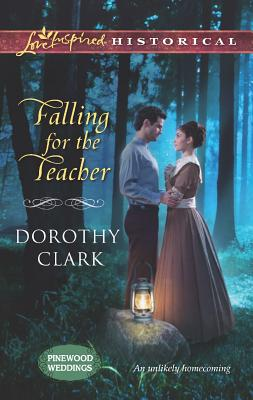 Falling for the Teacher (Love Inspired Historical), Dorothy Clark