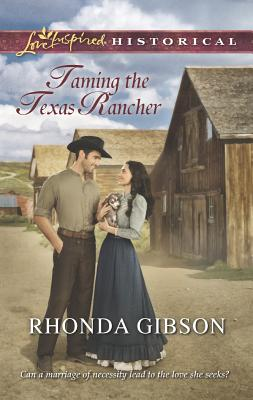 Taming the Texas Rancher (Love Inspired Historical), Rhonda Gibson