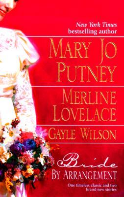 Bride by Arrangement: Wedding of the Century/ Mismatched Hearts/ My Darling Echo, MARY JO PUTNEY, MERLINE LOVELACE, GAYLE WILSON