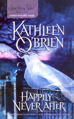 Happily Never After (Signature Spotlight), Kathleen O'Brien