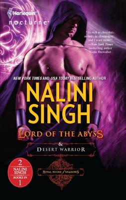 Lord of the Abyss and Desert Warrior: Lord of the AbyssDesert Warrior (Royal House of Shadows), Nalini Singh