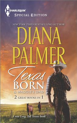 Image for Texas Born & Maggie's Dad (Harlequin Special Edition: Long Tall Texans)