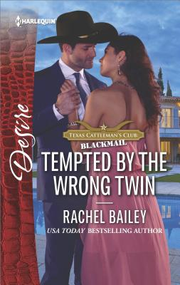 Tempted by the Wrong Twin (Harlequin Desire), Rachel Bailey