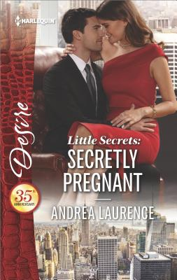 Little Secrets: Secretly Pregnant, Andrea Laurence