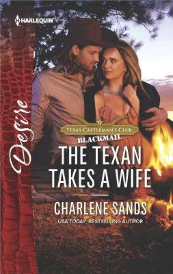 Image for The Texan Takes a Wife (Texas Cattleman's Club: Blackmail)