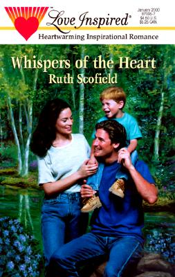 Whispers of the Heart (Love Inspired #89), Ruth Scofield