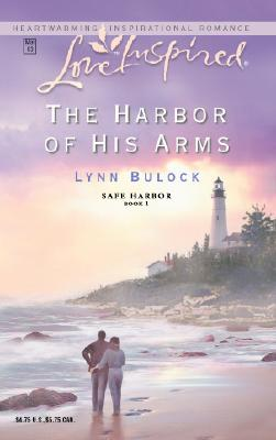 Image for The Harbor of His Arms (Safe Harbor Series #1) (Love Inspired #204)