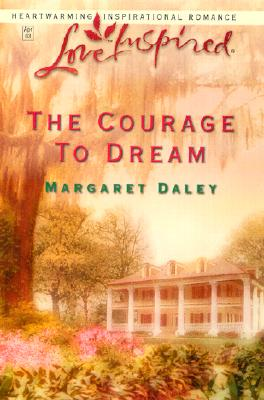 Image for The Courage to Dream (Love Inspired #205)