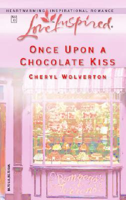 Image for Once Upon a Chocolate Kiss (Love Inspired)