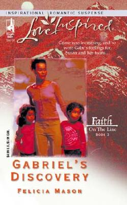 Image for Gabriel's Discovery: Faith on the Line #3 (Love Inspired #267)