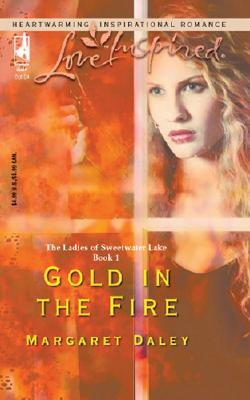 Image for Gold In The Fire: The Ladies Of Sweetwater Lake (Love Inspired)
