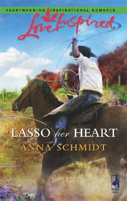Image for Lasso Her Heart (Love Inspired #375)