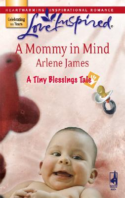 Image for A Mommy in Mind (Tiny Blessings Series #3) (Love Inspired)