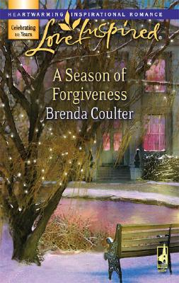 A Season Of Forgiveness (Love Inspired), BRENDA COULTER