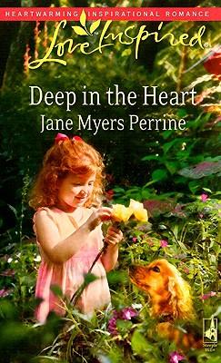 Deep in the Heart (Love Inspired #462), JANE MYERS PERRINE
