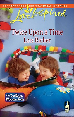 Twice Upon a Time: Weddings from Woodward, Book 2 (Love Inspired #487), LOIS RICHER