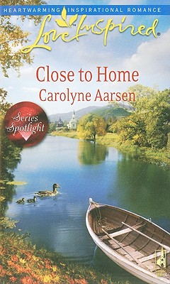 Close to Home (Love Inspired), CAROLYNE AARSEN
