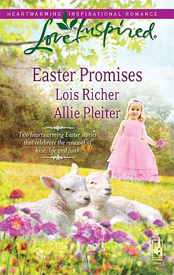 "Easter Promises: Desert Rose / Bluegrass Easter (Love Inspired), ""Richer, Lois, Pleiter, Allie"""