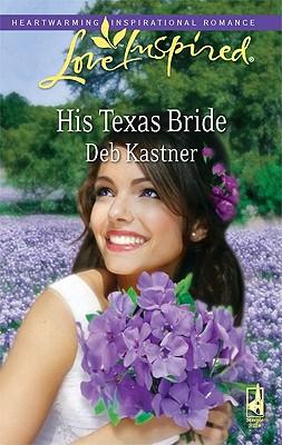 His Texas Bride (Love Inspired), Deb Kastner