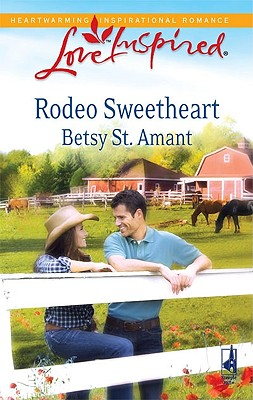 Rodeo Sweetheart (Love Inspired), Betsy St. Amant