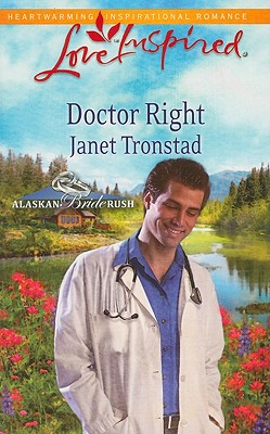 Doctor Right  [Love Inspired], Janet Tronstad