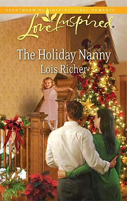 The Holiday Nanny (Love Inspired), Lois Richer