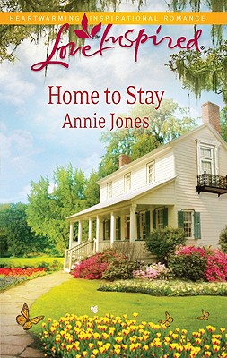 Home to Stay (Love Inspired), Annie Jones