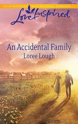 An Accidental Family (Love Inspired), Loree Lough