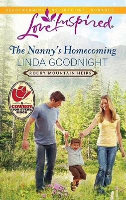 The Nanny's Homecoming (Love Inspired), Linda Goodnight
