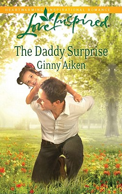 The Daddy Surprise (Love Inspired), Ginny Aiken