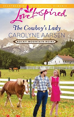 The Cowboy's Lady (Love Inspired), Carolyne Aarsen