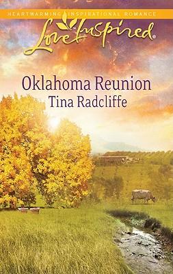 Oklahoma Reunion (Love Inspired), Tina Radcliffe