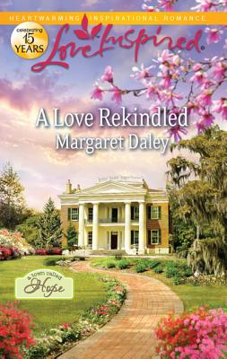 A Love Rekindled (Love Inspired), Margaret Daley