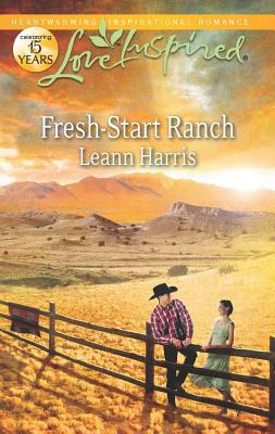 Fresh-Start Ranch (Love Inspired), Leann Harris