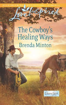 The Cowboy's Healing Ways (Love Inspired), Minton, Brenda