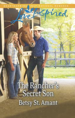 The Rancher's Secret Son (Love Inspired), Betsy St. Amant