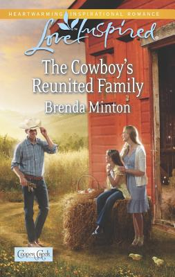 The Cowboy's Reunited Family (Love InspiredCooper Creek), Brenda Minton