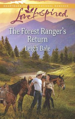 The Forest Ranger's Return (Love Inspired), Leigh Bale