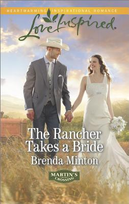Image for The Rancher Takes A Bride (Love Inspired)