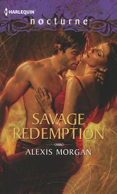 Savage Redemption (Harlequin Nocturne), Alexis Morgan