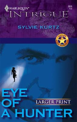 Eye Of A Hunter (Larger Print Intrigue), Sylvie Kurtz