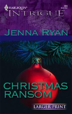 Christmas Ransom (Harlequin Intrigue), Jenna Ryan