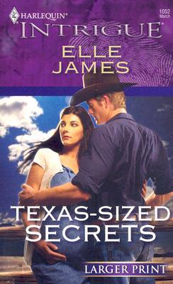 Texas-Sized Secrets (Harlequin Intrigue), ELLE JAMES