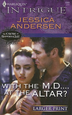 With The M.D....At The Altar? (Larger Print Harlequin Intrigue), JESSICA ANDERSEN