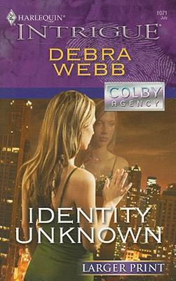 Identity Unknown (Larger Print Harlequin Intrigue), DEBRA WEBB