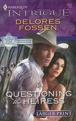 Questioning The Heiress (Larger Print Harlequin Intrigue), Delores Fossen