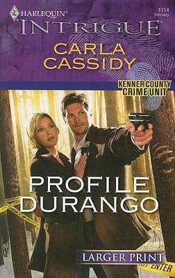 Profile Durango (Larger Print Intrigue), CARLA CASSIDY