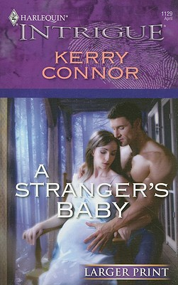 A Stranger's Baby (Larger Print Harlequin Intrigue), KERRY CONNOR