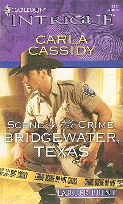 Scene of the Crime: Bridgewater, Texas (Harlequin Intrigue (Larger Print)), Carla Cassidy