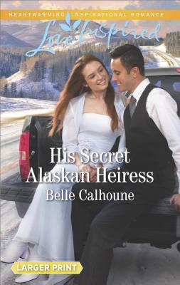 Image for His Secret Alaskan Heiress